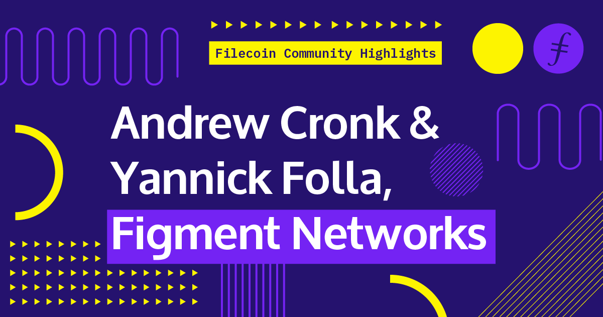 Andrew Cronk & Yannick Folla, Figment Networks