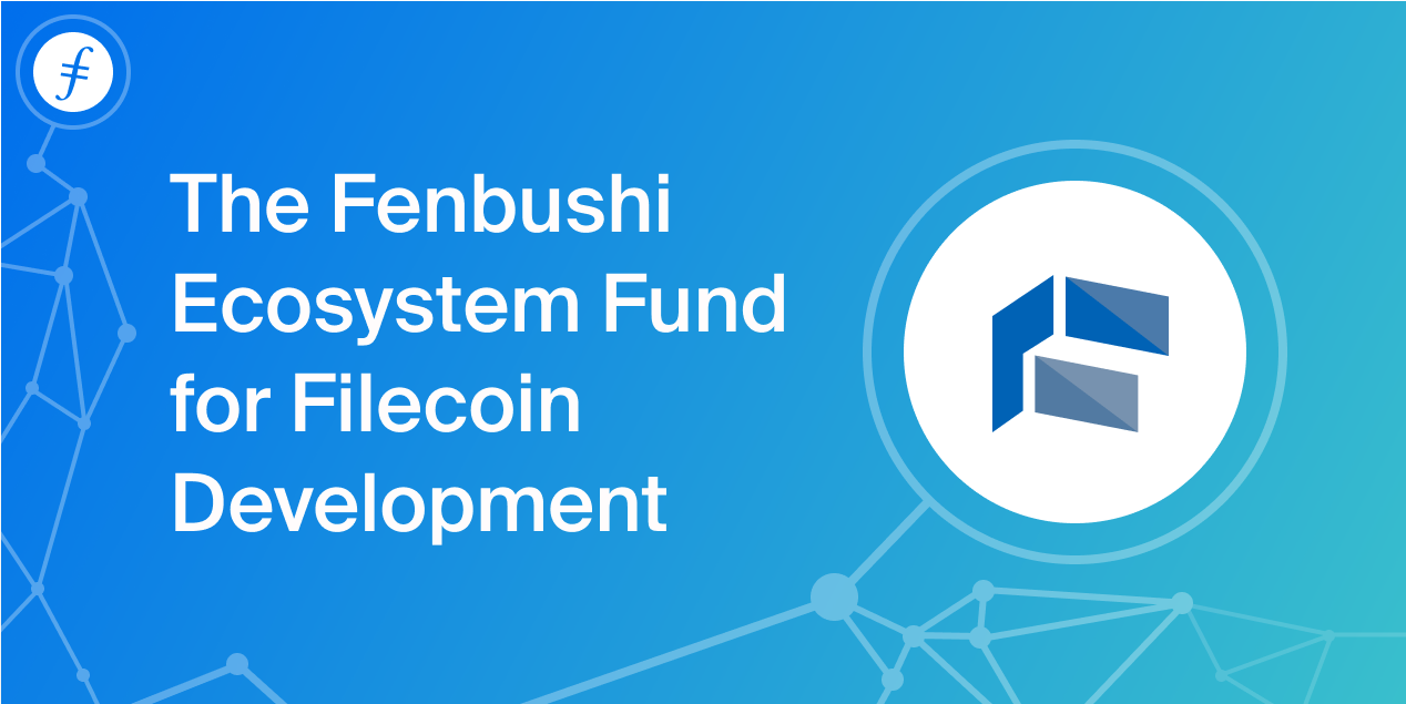The Fenbushi Ecosystem Fund for Filecoin Development