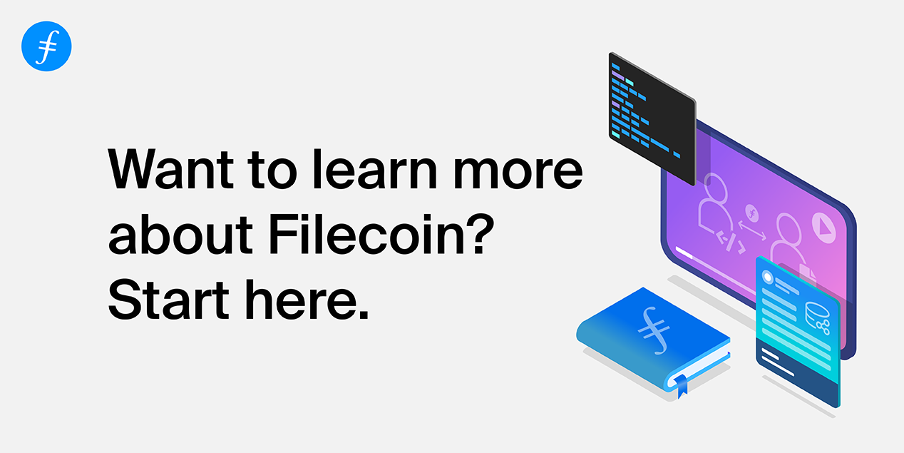Want to Learn More about Filecoin? Start here.